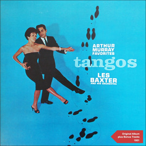Arthur Murray Favorites - Tangos (Original Album Plus Bonus Tracks 1950)
