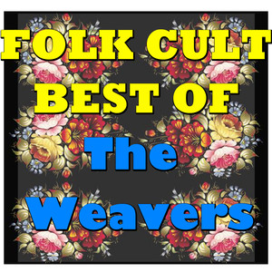 Folk Cult: Best Of The Weavers