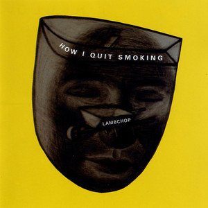 Album cover for How I Quit Smoking by Lambchop