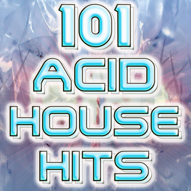 101 Acid House Hits (Best of Electronic Dance Music, Goa, Techno