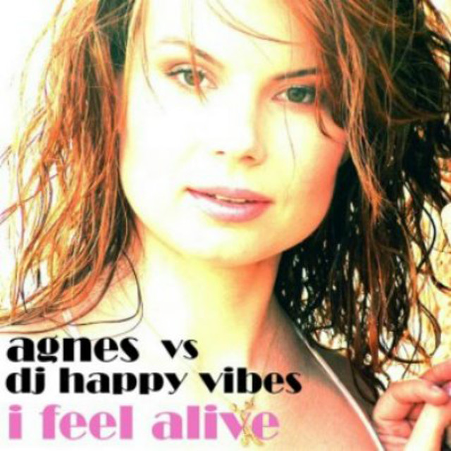 Agnes vs. DJ Happy Vibes - I Feel Alive