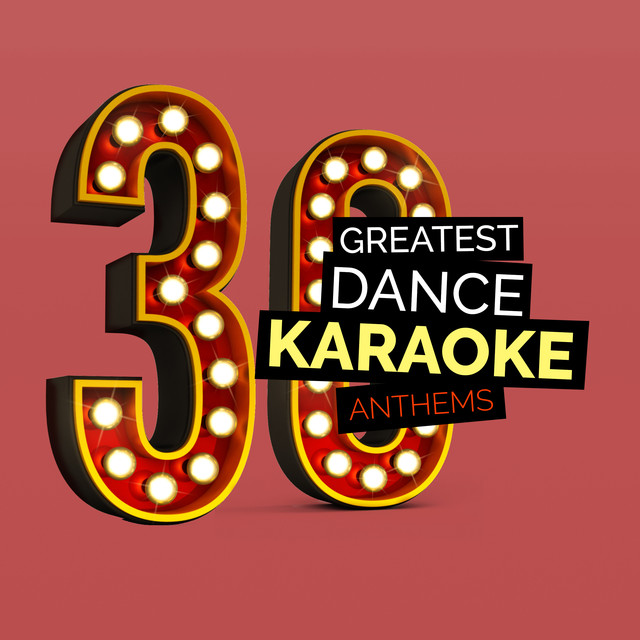 30 Greatest Dance Karaoke Anthems By Top 40 Instrumental Hits On Spotify