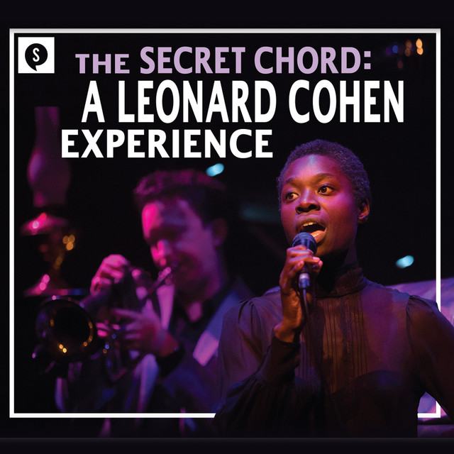 The Secret Chord A Leonard Cohen Experience By Soulpepper Theatre