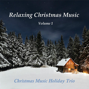 Relaxing Christmas Music, Vol. 1 -
