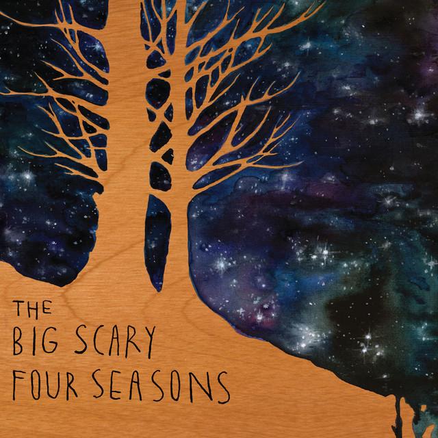 The Big Scary Four Seasons
