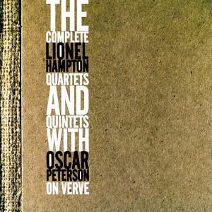 The Complete Lionel Hampton Quartets And Quintets With Oscar Peterson album