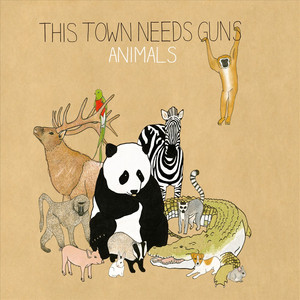 Animals - This Town Needs Guns