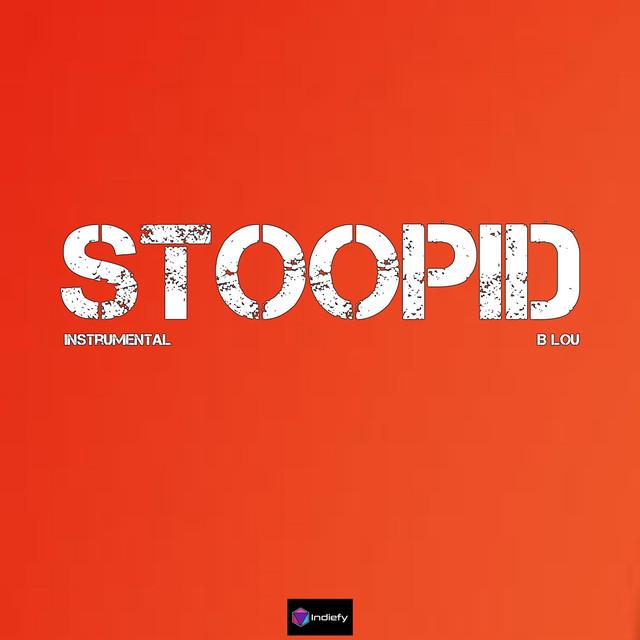 Stoopid (Originally Performed By 6ix9ine & Bobby Shmurda