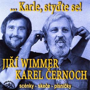 Karel Černoch - Wimmer, Polák: Karle, styďte se! Scénky, skeče, písničky