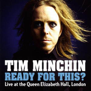 Ready For This ? - Tim Minchin