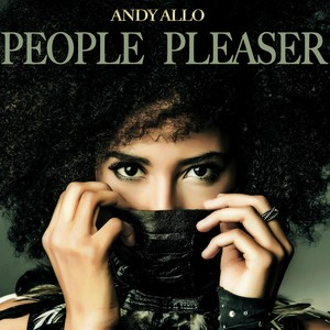 Andy Allo, People Pleaser på Spotify