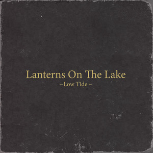 Low Tide - Lanterns On The Lake