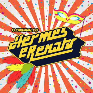 O Carnaval do Hermes e Renato - Hermes E Renato