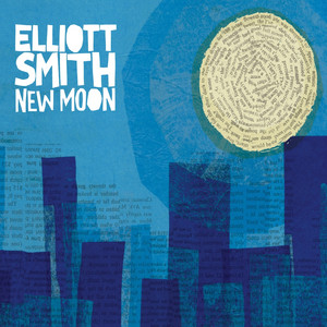 New Moon - Elliott Smith