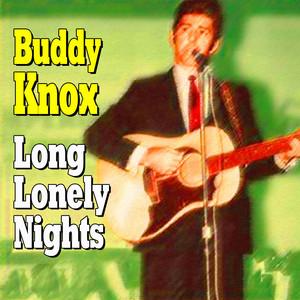 Buddy Knox - Long Lonely Nights album
