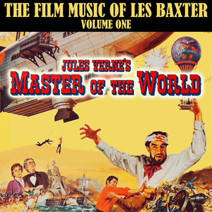 Master of the World: Les Baxter at the Movies, Vol. 1 album
