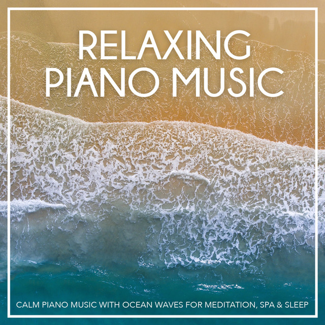 Calm Piano Music with Ocean Waves for Meditation, Spa & Sleep by