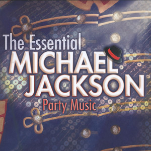 The Essential Michael Jackson Party Music