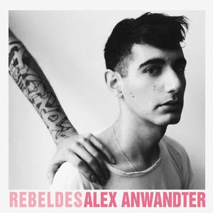 Rebeldes - Alex Anwandter