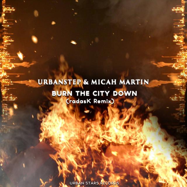 Burn The City Down (radasK Remix)