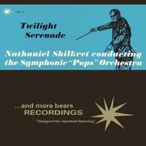 Nathaniel Shilkret & The Symphonic 'Pops' Orchestra