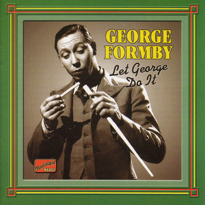 Formby, George: Let George Do It (1932-1942) album