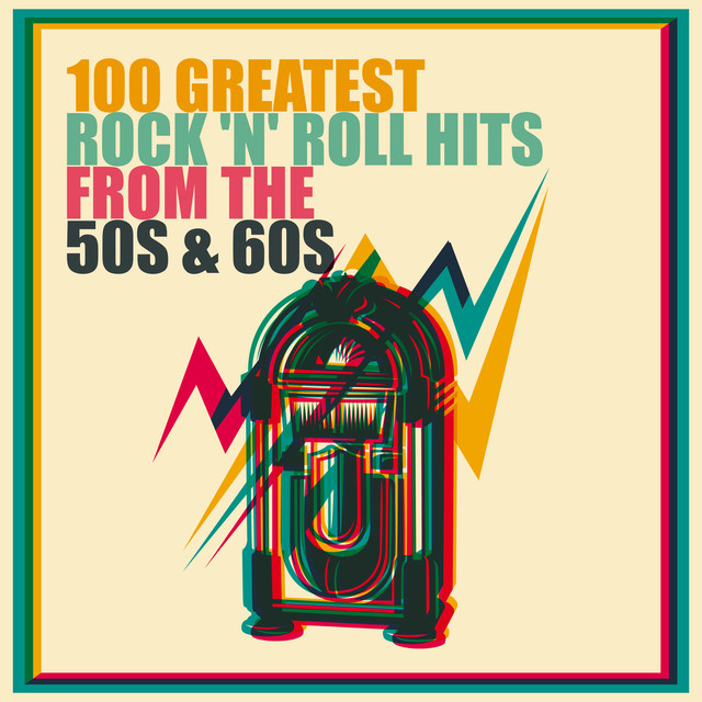 100 Greatest Rock 'n' Roll Hits from the 50s & 60s by