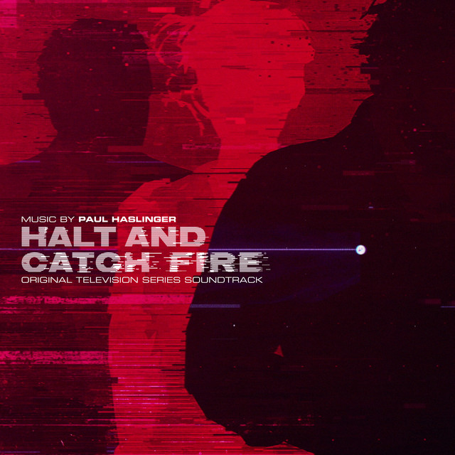 Album cover for Halt and Catch Fire (Original Television Series Soundtrack) by Paul Haslinger