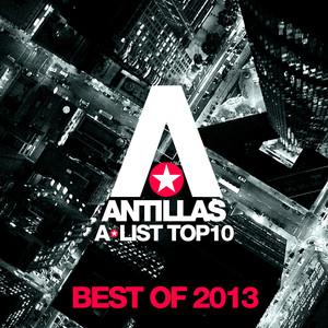 Antillas A-List Top 10 - Best Of 2013
