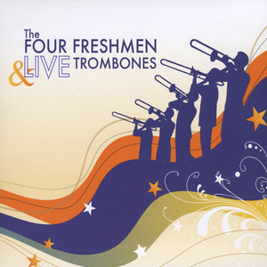The Four Freshmen & LIVE Trombones album