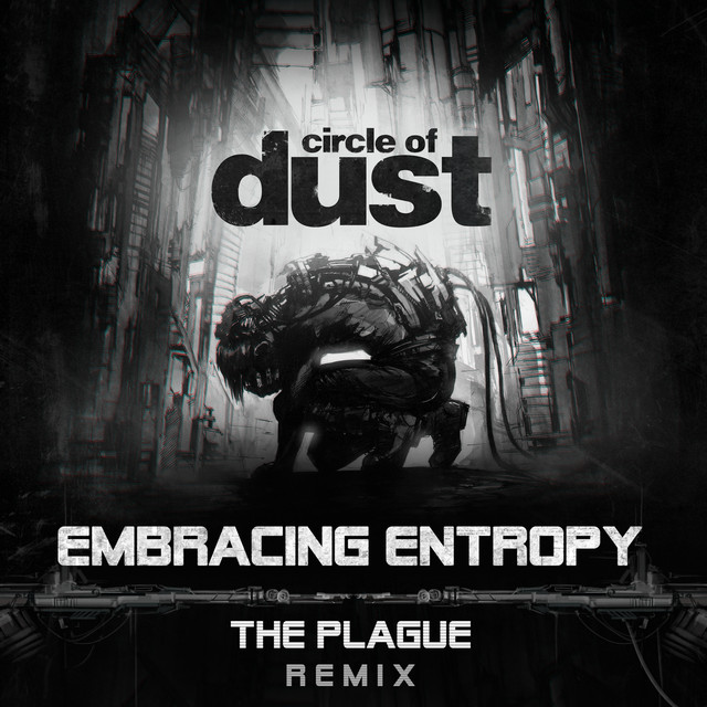 Embracing Entropy (The Plague Remix)
