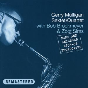 Gerry Mulligan Sextet/Quartet