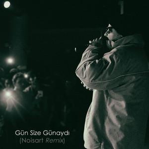 Gün Size Günaydı [feat. Noisart] (Remix) Albümü