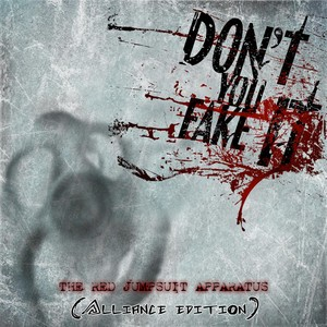 Don't You Fake It (Alliance Edition) Albumcover