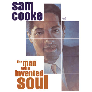 The Man Who Invented Soul - Sam Cooke