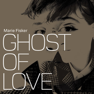 Ghost of Love - Marie Fisker