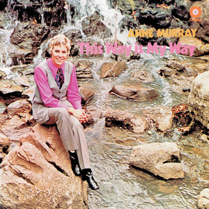 This Way Is My Way - Anne Murray