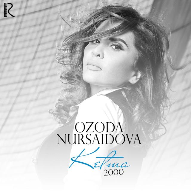 OZODA NURSAIDOVA 2011 MP3 СКАЧАТЬ БЕСПЛАТНО