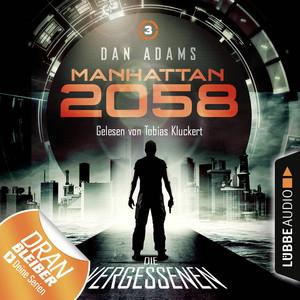 Manhattan 2058, Folge 3: Die Vergessenen (Ungekürzt) Audiobook