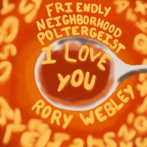 Friendly Neighborhood Poltergeist  - Rory Webley