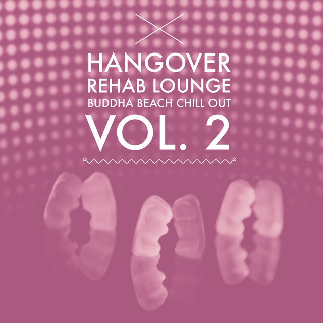 Hangover Rehab Lounge Vol. 2 (Buddha Beach Chill Out)