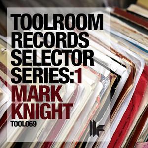 Toolroom Records Selector Series: 1 Mark Knight album