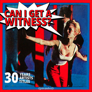 Can I Get A Witness? - 30 Years, 30 Artists, 30 Titles album