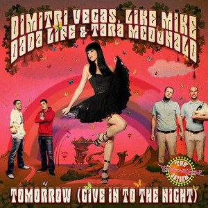 Dirty Vegas & Like Mike, Dada Life & Tara Mc Donald