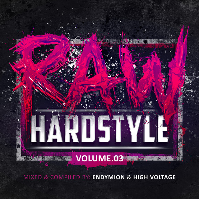 RAW Hardstyle Vol. 3 (Mixed by Endymion & High Voltage)
