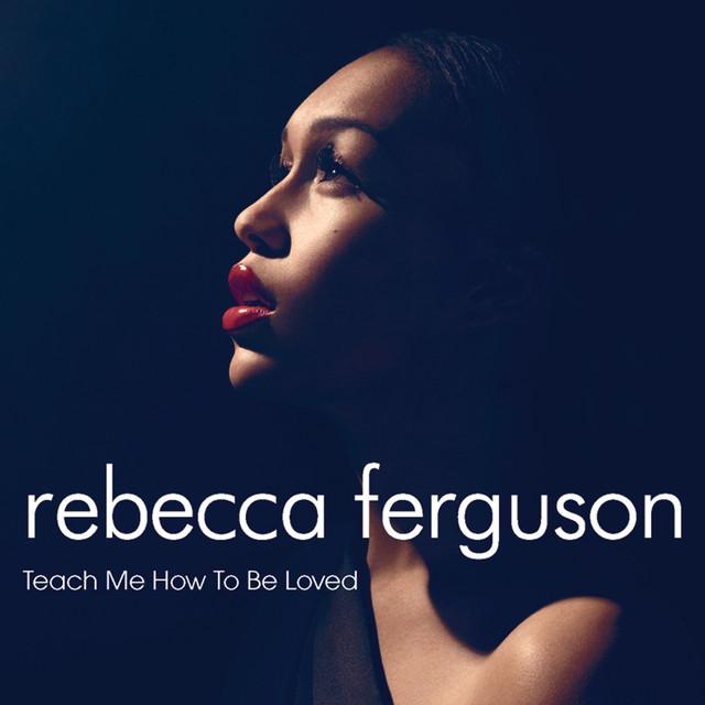 Rebecca Ferguson Teach Me How To Be Loved album cover