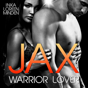 Jax - Warrior Lover 1 (Die Warrior Lover Serie)