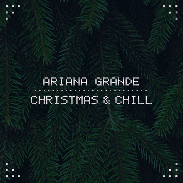 Ariana Grande Christmas & Chill album cover