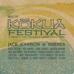 Jack Johnson & Friends: Best Of Kokua Festival, A Benefit For The Kokua Hawaii Foundation - Jack Johnson