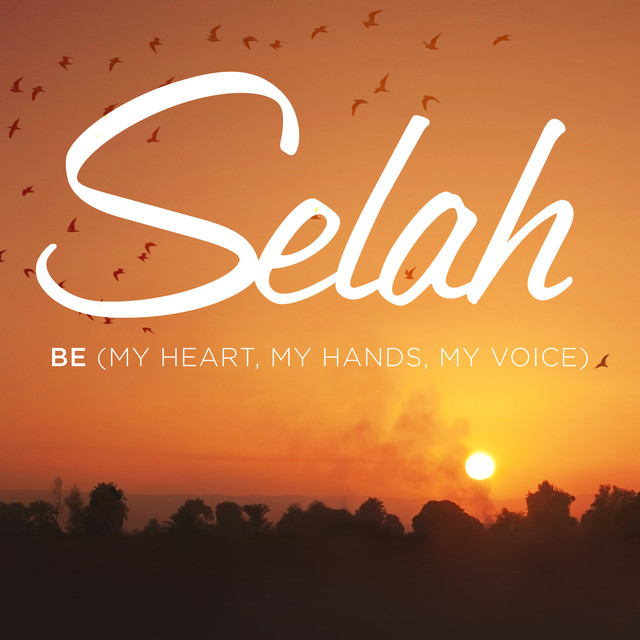 Be (My Heart, My Hands, My Voice) (Perfomance Track) by Selah on Spotify